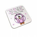 Personalised I Love How We Don't Have To Say Out Loud That I'm Your Favourite Child! Wooden Mothers Day Gift Coaster